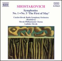 "Shostakovich: Symphonies Nos. 1 & 3 ""The First of May"" - Slovak Philharmonic Choir (choir, chorus); Czecho-Slovak Radio Symphony Orchestra; Ladislav Slovak (conductor)"