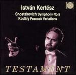 Shostakovich: Symphony No. 5; Kodály: Peacock Variations