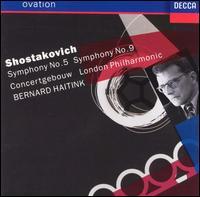 Shostakovich: Symphony No. 5; Symphony No. 9 - Bernard Haitink (conductor)