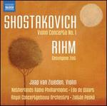 Shostakovich: Violin Concerto No. 1; Rihm: Gesungene Zeit