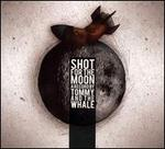 Shot for the Moon