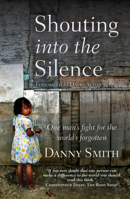 Shouting into the Silence - Smith, Danny