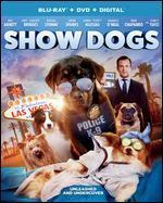Show Dogs [Includes Digital Copy] [Blu-ray/DVD]