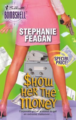 Show Her the Money - Feagan, Stephanie