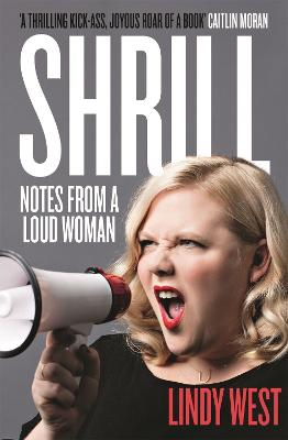 Shrill: Notes from a Loud Woman - West, Lindy