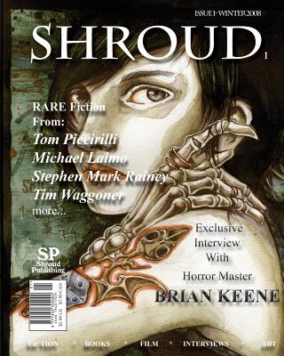 Shroud 1: The Journal Of Dark Fiction And Art - Piccirilli, Tom, and Waggoner, Tim, and Laimo, Michael