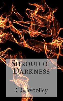 Shroud of Darkness: The Chronicles of Celadmore - Woolley, C S