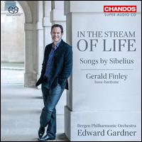 Sibelius: In the Stream of Life - Gerald Finley (bass baritone); Bergen Philharmonic Orchestra; Edward Gardner (conductor)