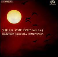 Sibelius: Symphonies Nos. 2 & 5 - Minnesota Orchestra; Osmo Vänskä (conductor)
