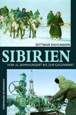 Sibirien: Vom 16. Jahrhundert Bis Zur Gegenwart - Dahlmann, Dittmar