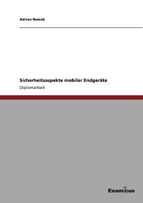 Sicherheitsaspekte Mobiler Endgerate - Nowak, Adrian