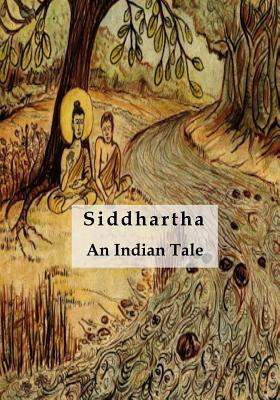 Siddhartha: An Indian Tale - Hesse, Hermann