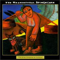 Side Effects of Napalm - Neanderthal Spongecake