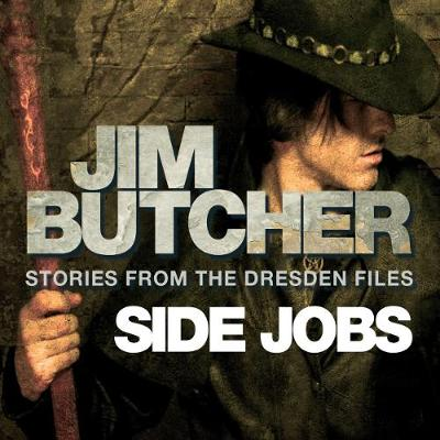 Side Jobs: Stories from the Dresden Files - Butcher, Jim, and Marsters, James (Read by)