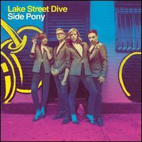 Side Pony - Lake Street Dive