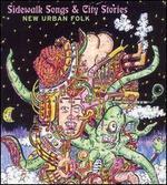 Sidewalk Songs & City Stories: New Urban Folk