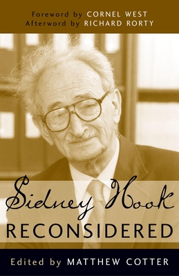 Sidney Hook Reconsidered - Cotter, Matthew J (Editor), and Rorty, Richard, Professor (Afterword by)