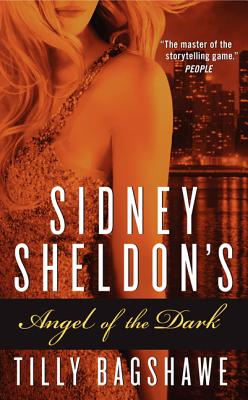 Sidney Sheldon's Angel of the Dark - Sheldon, Sidney, and Bagshawe, Tilly