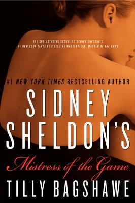 Sidney Sheldon's Mistress of the Game - Sheldon, Sidney, and Bagshawe, Tilly
