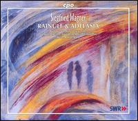 Siegfried Wagner: Rainulf und Adelasia - Andrea Lang (soprano); Elisabeth-Maria Wachutka (soprano); Florian Prey (baritone); Frank von Aken (tenor);...