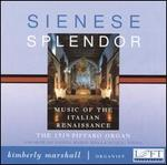 Sienese Splendor: Music of the Italian Renaissance