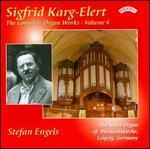 Sigfrid Karg-Elert: The Complete Organ Works, Vol. 4