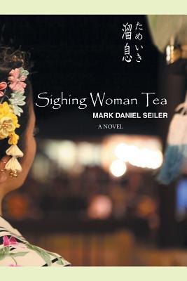 Sighing Woman Tea - Seiler, Mark Daniel