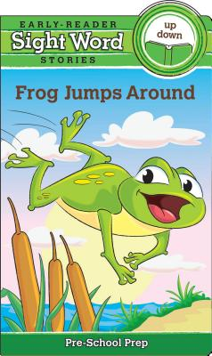 Sight Word Stories Frog Jumps Around - Beaver Books (Editor)