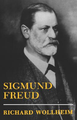 Sigmund Freud - Wollheim, Richard, Professor