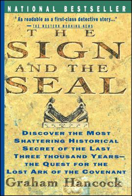 Sign and the Seal: The Quest for the Lost Ark of the Covenant - Hancock, Graham