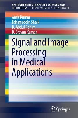 Signal and Image Processing in Medical Applications - Kumar, Amit