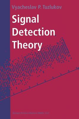 Signal Detection Theory - Tuzlukov, Vyacheslav P