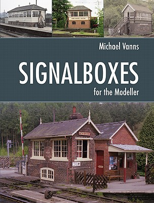 Signalboxes for the Modeller - Vanns, Michael A.