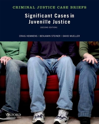Significant Cases in Juvenile Justice - Hemmens, Craig, and Steiner, Benjamin, and Mueller, David
