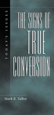 Signs of True Conversion - Talbot, Mark R, PH.D., and Boice, James Montgomery (Editor)
