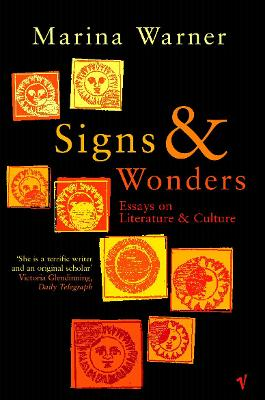 Signs & Wonders: Essays on Literature and Culture - Warner, Marina