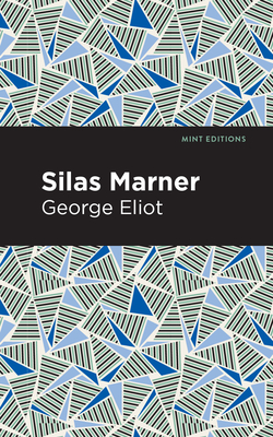 Silas Marner - Eliot, George, and Editions, Mint (Contributions by)