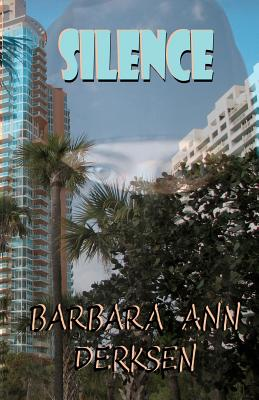 Silence: Book 4 Wilton/Strait Mystery Series - Derksen, Barbara Ann