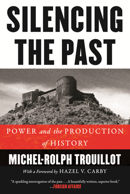 Silencing the Past (20th Anniversary Edition): Power and the Production of History - Trouillot, Michel-Rolph