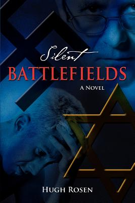 Silent Battlefields - Rosen, Hugh, Professor