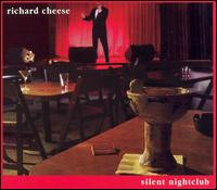 Silent Nightclub - Richard Cheese & Lounge Against the Machine