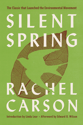 Silent Spring - Carson, Rachel, and Lear, Linda (Introduction by), and Wilson, Edward Osborne (Afterword by)