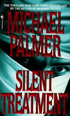 Silent Treatment - Palmer, Michael, M.D.