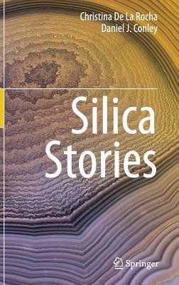 Silica Stories - De La Rocha, Christina