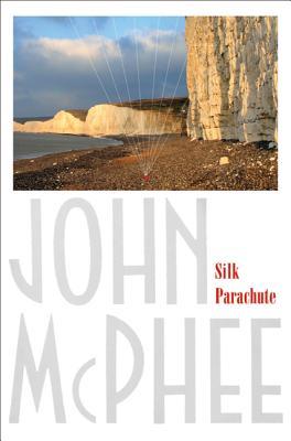 Silk Parachute - McPhee, John