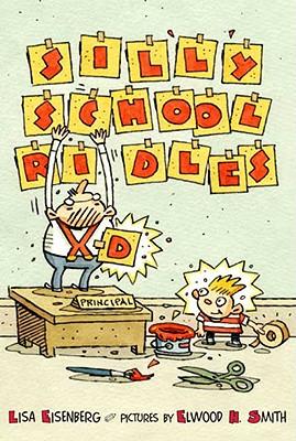 Silly School Riddles - Eisenberg, Lisa