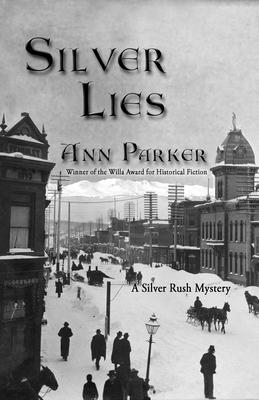 Silver Lies: A Silver Rush Mystery - Parker, Ann