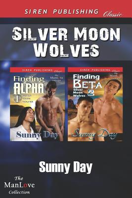 Silver Moon Wolves [Finding Alpha: Finding Beta] (Siren Publishing Classic Manlove) - Day, Sunny