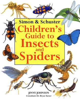 Simon & Schuster Children's Guide to Insects and Spiders - Johnson, Jinny