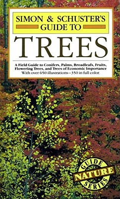 Simon & Schuster's Guide to Trees: A Field Guide to Conifers, Palms, Broadleafs, Fruits, Flowering Trees, and Trees of Economic Importance - Simon & Schuster, and Schuler, Stanley (Editor)